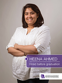 Heena Ahmed - Hired Before Graduation - University of Wisconsin - Whitewater | Business School - Wisconsin, USA