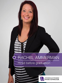 Rachel Ammerman - Hired before graduation - University of Wisconsin - Whitewater | Business School - Wisconsin, USA