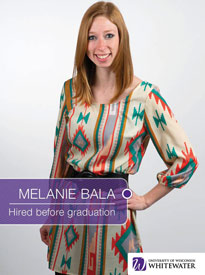Melanie Bala - Hired before graduation - University of Wisconsin - Whitewater | Business School - Wisconsin, USA