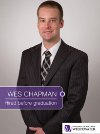 Wes Chapman - Hired before graduation - University of Wisconsin - Whitewater | Business School - Wisconsin, USA