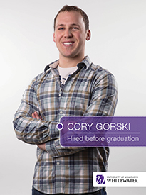Cory Gorski - Hired before graduation - University of Wisconsin - Whitewater | Business School - Wisconsin, USA