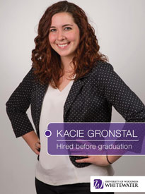 Kacie Gronstal - Hired before graduation - University of Wisconsin - Whitewater | Business School - Wisconsin, USA