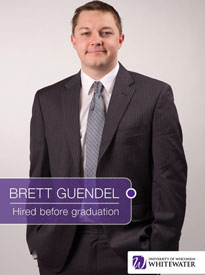 Brett Guendel - Hired before graduation - University of Wisconsin - Whitewater | Business School - Wisconsin, USA