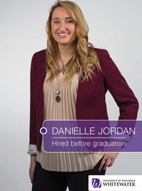 Danielle Jordan - Hired before graduation - University of Wisconsin - Whitewater | Business School - Wisconsin, USA