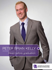 Peter Brian Kelly - Hired before graduation - University of Wisconsin - Whitewater | Business School - Wisconsin, USA