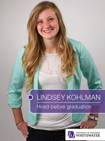 Lindsey Kohlman - Hired before graduation - University of Wisconsin - Whitewater | Business School - Wisconsin, USA