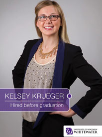 Kelsey Krueger - Hired before graduation - University of Wisconsin - Whitewater | Business School - Wisconsin, USA