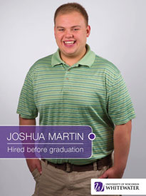 Joshua Martin - Hired before graduation - University of Wisconsin - Whitewater | Business School - Wisconsin, USA