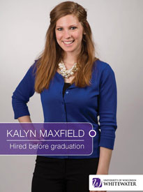Kalyn Maxfield - Hired before graduation - University of Wisconsin - Whitewater | Business School - Wisconsin, USA