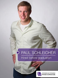Paul Schleicher - Hired before graduation - University of Wisconsin - Whitewater | Business School - Wisconsin, USA