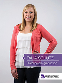 Talia Schutz - Hired before graduation - University of Wisconsin - Whitewater | Business School - Wisconsin, USA