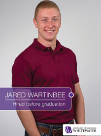 Jared Wartinbee - Hired before graduation - University of Wisconsin - Whitewater | Business School - Wisconsin, USA