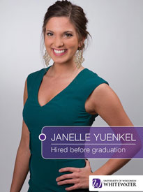 Janelle Yuenkel - Hired before graduation - University of Wisconsin - Whitewater | Business School - Wisconsin, USA