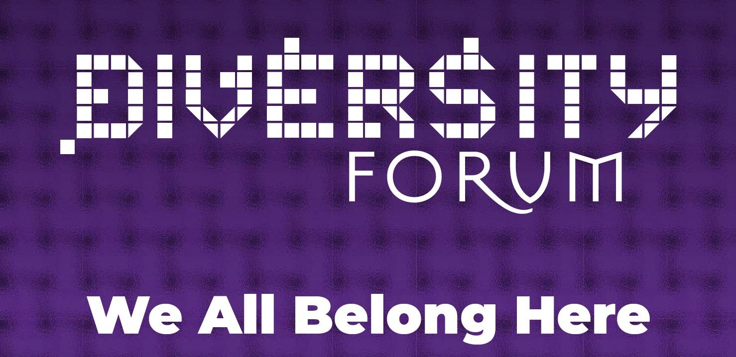 Diversity Forum: We All Belong Here