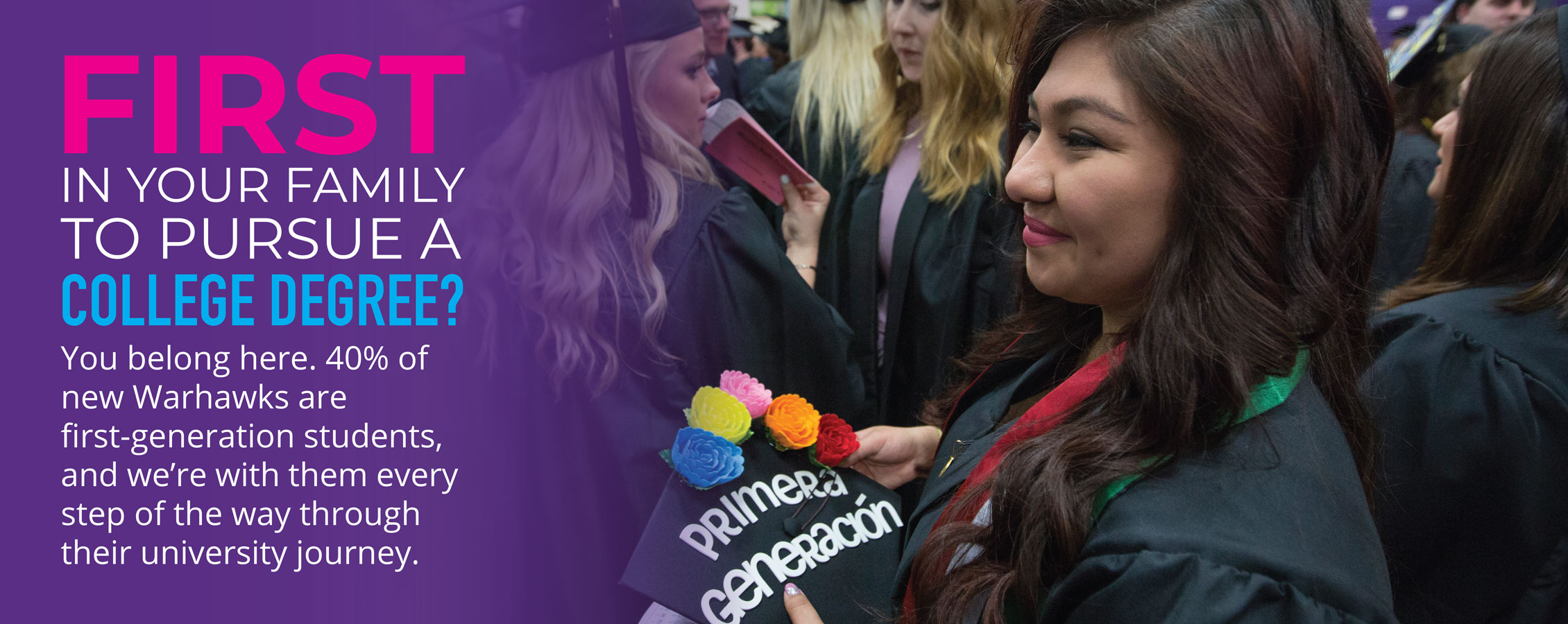 Student with a decorated cap that says primera generación at commencement.