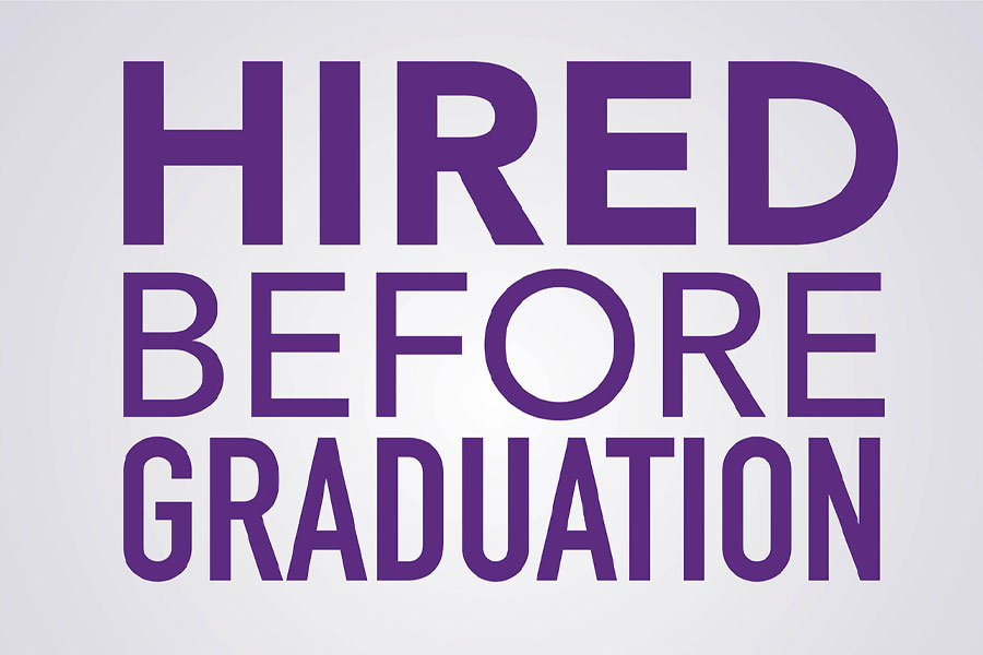 Hired Before Graduation.