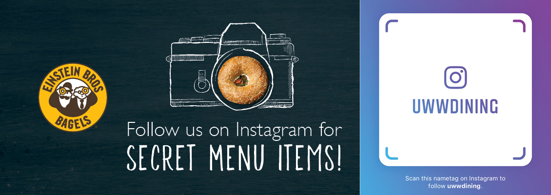 Follow us on Instagram for Einstein Secret Menu Items