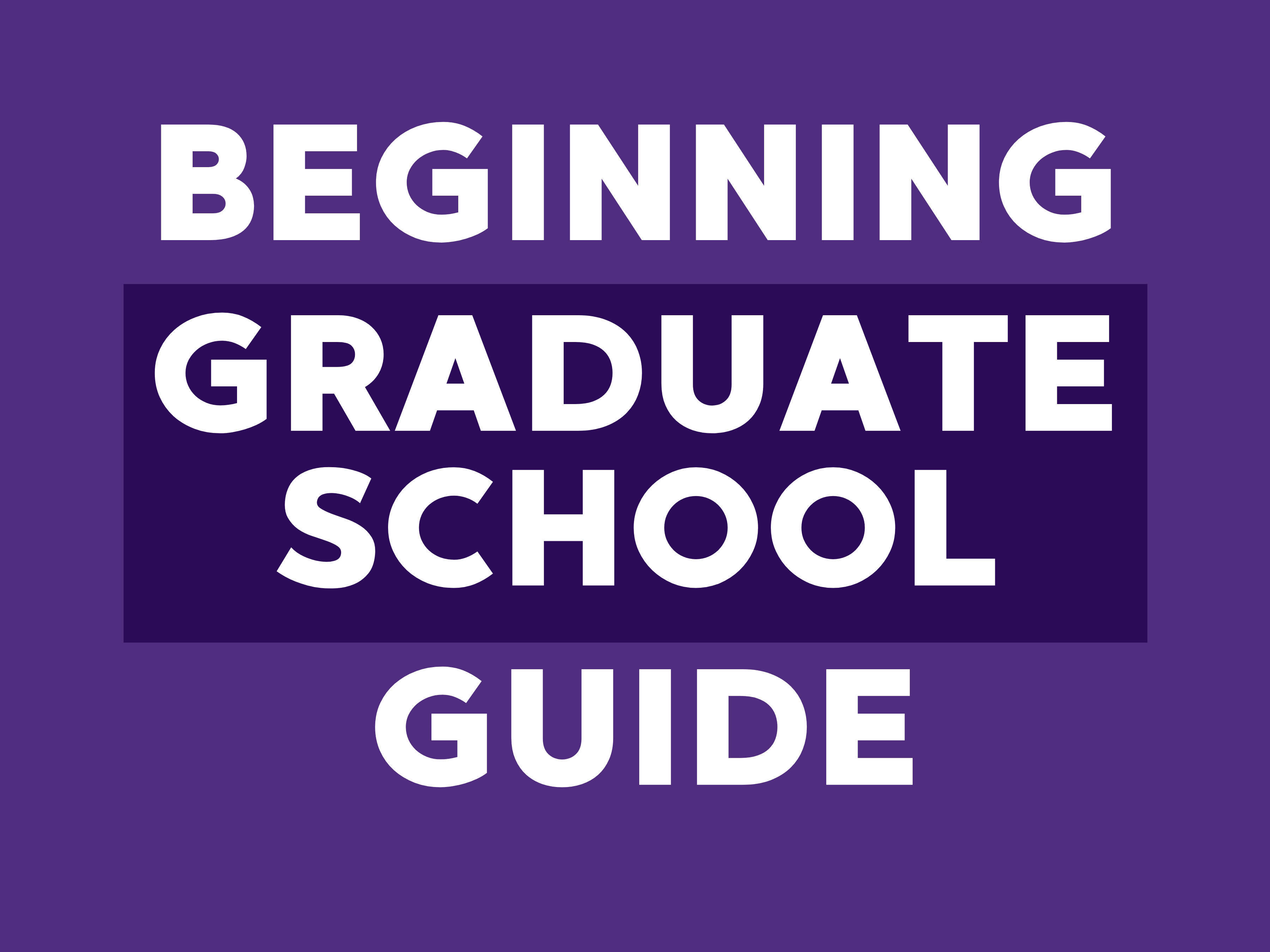 Beginning Graduate School Guide